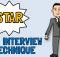 STAR INTERVIEW TECHNIQUE
